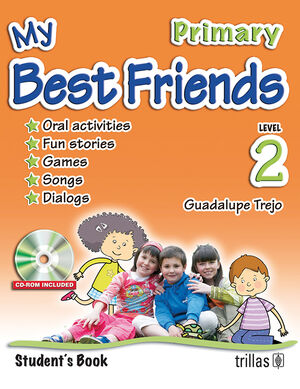 MY BEST FRIENDS. STUDENT'S BOOK, LEVEL 2, PRIMARY. CD-ROM INCLUDED