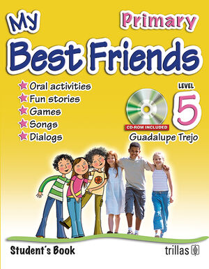MY BEST FRIENDS. STUDENT'S BOOK, LEVEL 5, PRIMARY. CD-ROM INCLUDED