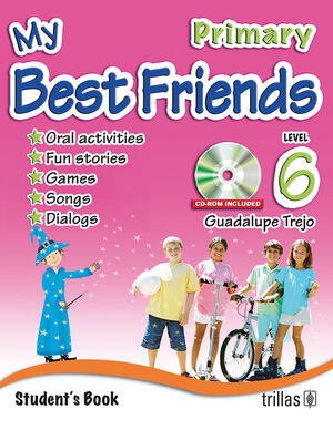 MY BEST FRIENDS. STUDENT'S BOOK, LEVEL 6, PRIMARY. CD-ROM INCLUDED