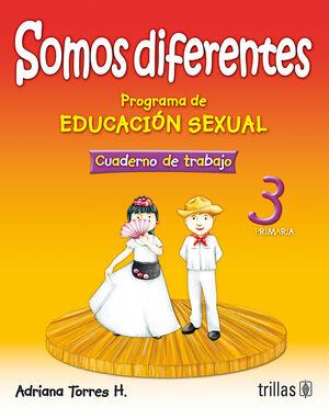 SOMOS DIFERENTES. PROG. EDUCACION SEXUAL 3, PRIMARIA. CUADERNO TRABAJO