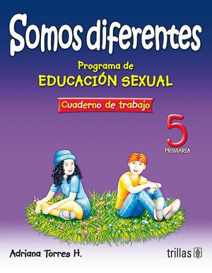 SOMOS DIFERENTES. PROG. EDUCACION SEXUAL 5, PRIMARIA. CUADERNO TRABAJO