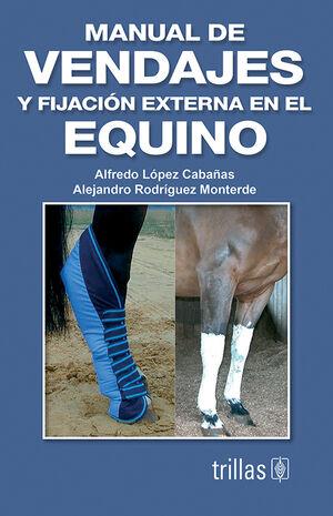 MANUAL DE VENDAJES Y FIJACION EXTERNA EN EL EQUINO