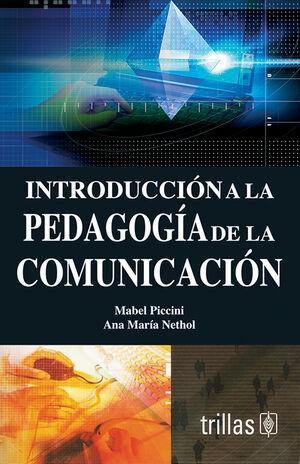 INTRODUCCION A LA PEDAGOGIA DE LA COMUNICACION
