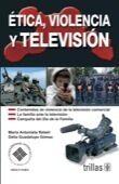 ETICA, VIOLENCIA Y TELEVISION