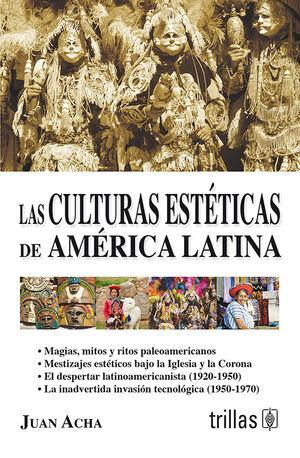 LAS CULTURAS ESTETICAS DE AMERICA LATINA