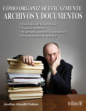 COMO ORGANIZAR EFICAZMENTE ARCHIVOS Y DOCUMENTOS