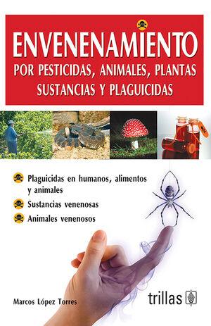 ENVENENAMIENTO POR PESTICIDAS, ANIMALES, PLANTAS, SUSTANCIAS Y PLAGUICIDAS