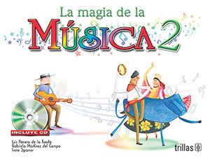 LA MAGIA DE LA MUSICA 2. INCLUYE CD