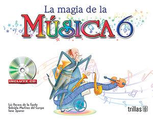 LA MAGIA DE LA MUSICA 6. INCLUYE CD