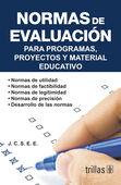 NORMAS DE EVALUACION PARA PROGRAMAS, PROYECTOS Y MATERIAL EDUCATIVO