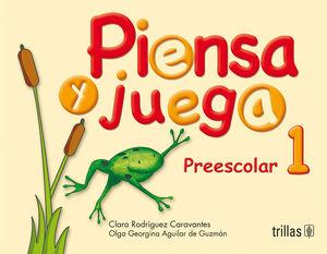PIENSA Y JUEGA. PREESCOLAR 1