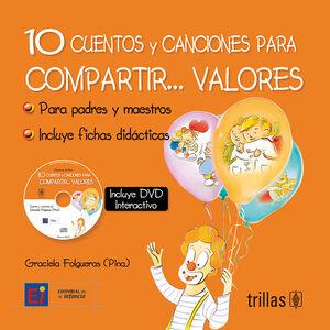 10 CUENTOS Y CANCIONES PARA COMPARTIR... VALORES. INCLUYE CD
