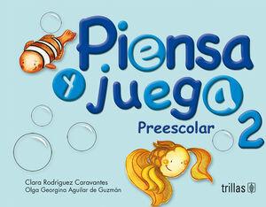 PIENSA Y JUEGA. PREESCOLAR 2