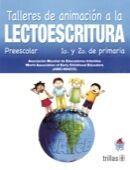 TALLERES DE ANIMACION A LA LECTOESCRITURA. PREESCOLAR 1o. Y 2o. DE PRIMARIA