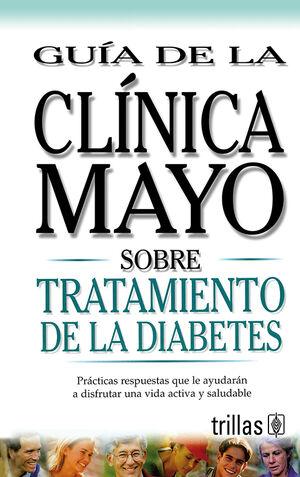 GUIA DE LA CLINICA MAYO SOBRE TRATAMIENTO DE LA DIABETES
