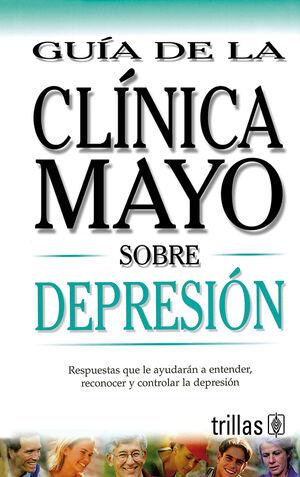 GUÍA DE LA CLÍNICA MAYO SOBRE DEPRESIÓN