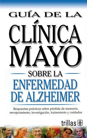 GUÍA DE LA CLÍNICA MAYO SOBRE LA ENFERMEDAD DE ALZHEIMER