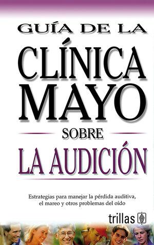 GUIA DE LA CLINICA MAYO SOBRE LA AUDICION