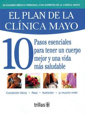 EL PLAN DE LA CLÍNICA MAYO. 10 PASOS ESENCIALES PARA TENER UN CUERPO MEJOR